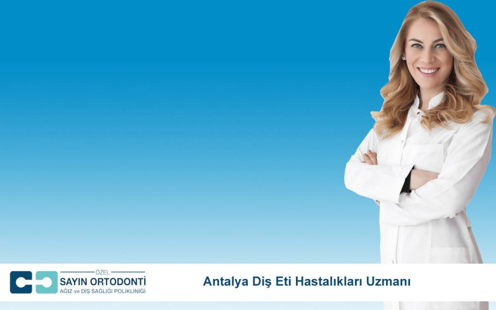 Antalya Diş Eti Hastalıkları Uzmanı