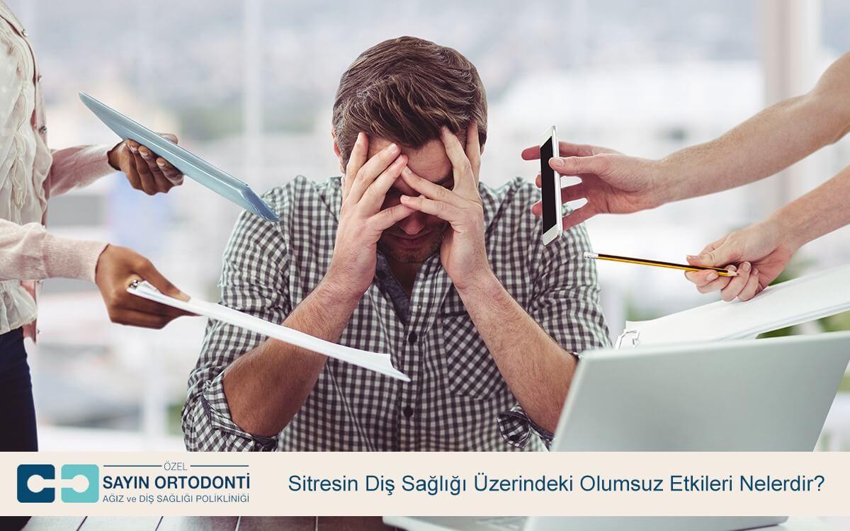 Stresin Diş Sağlığı Üzerindeki Olumsuz Etkileri Nelerdir?