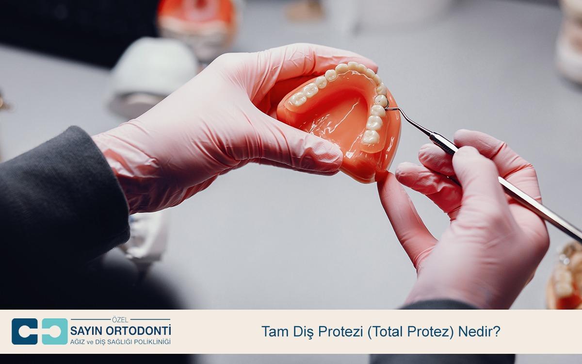 Tam Diş Protezi (Total Protez) Nedir