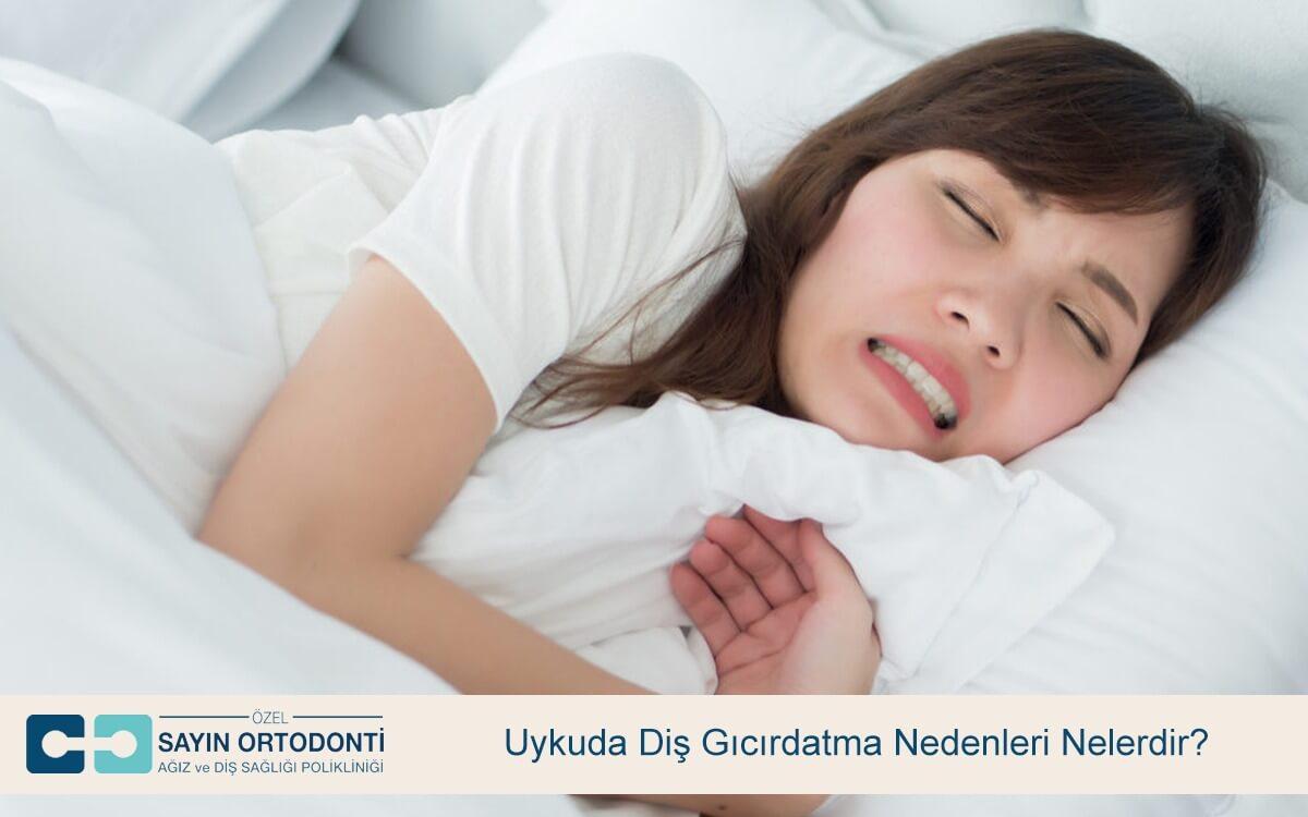 Uykuda Diş Gıcırdatma Nedenleri Nelerdir?